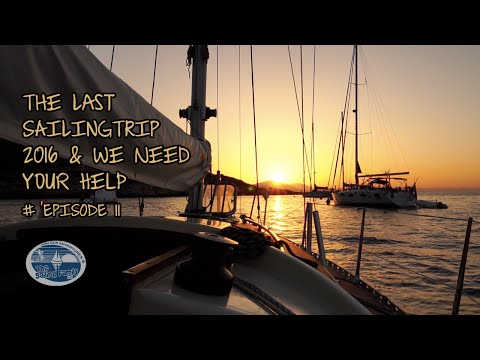 The last Sailing Trip 2016 & we need your help (The Sailing Family) Ep.11