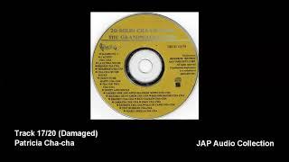 20-Solid Cha-Cha-Cha - Track 17 - Patricia Cha-cha (damaged track)