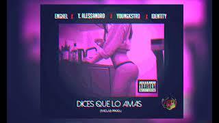 DicesQLoAmas  -Yadiel. Alessandro ✔ AlexYoungKstro📩 Enghel✔ Identity (AlexKstro Prod.)