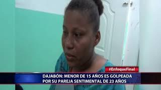 Dajabón: Menor de 15 años es golpeada por su pareja sentimental