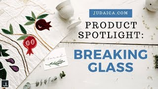 Breaking Glass | Judaica Product Spotlight