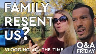 Family Resent Us Filming All The Time?   What About Brexit?   Q&A Friday