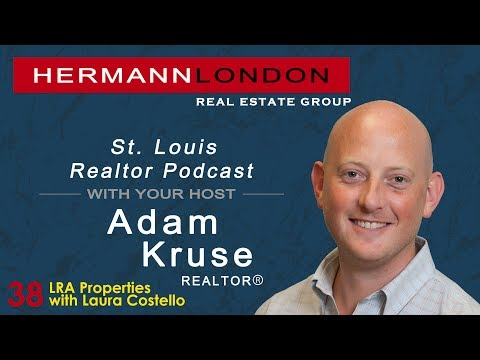 Ep. 38 St. Louis Realtor Podcast With Adam Kruse-LRA Properties with Laura Costello