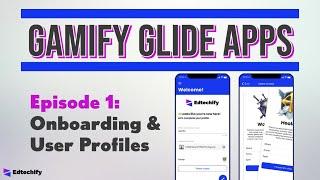 Gamify Glide Apps Reboot #1: Onboarding \u0026 User Profiles