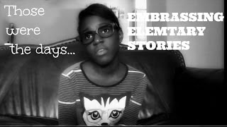 Story time: Embarrassing Elementary stories Thumbnail