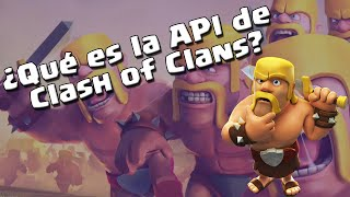 ¿Qué es la API de Clash of Clans? | Rarezas | Clash of Clans