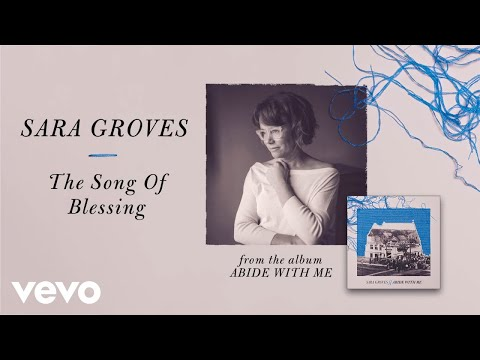 Sara Groves - The Song of Blessing (Audio)