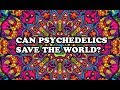 HOW DMT COULD SAVE THE WORLD