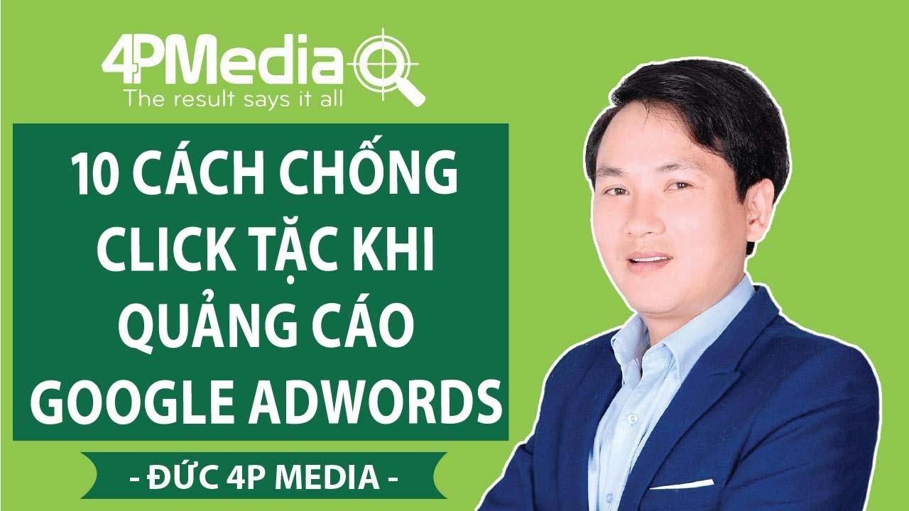 10 Cách Chống Click Tặc Khi Quảng Cáo Google Adwords | Đức 4P Media