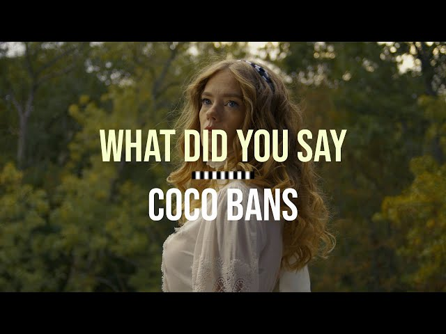 COCO BANS - What Did You Say (Official Video)