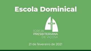 Escola Dominical IPV (21/02/2021)