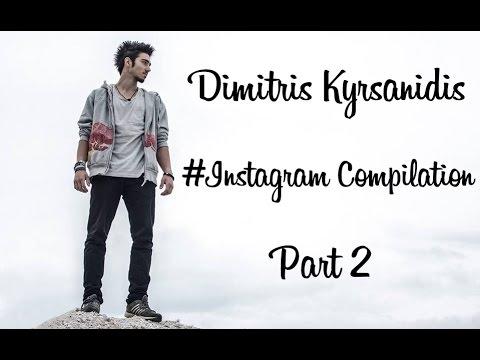 Dimitris 'DK' Kyrsanidis - Instagram Compilation. Part 2