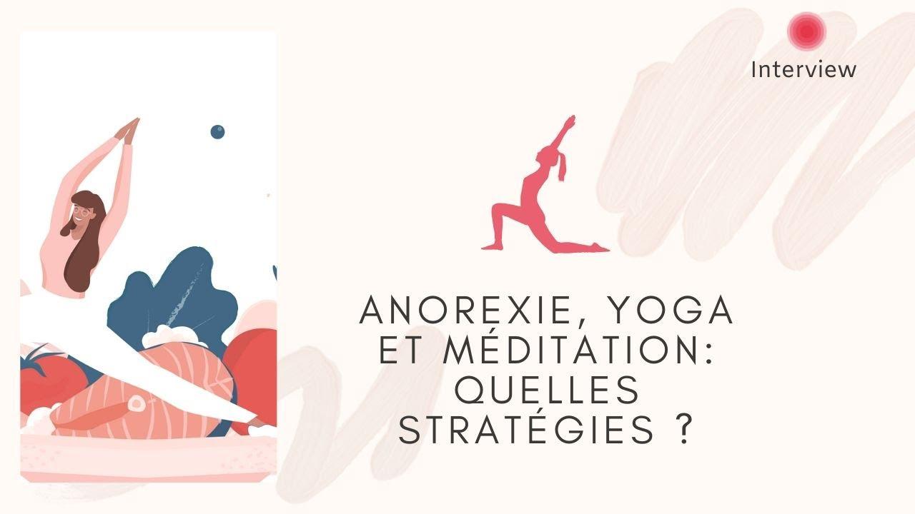 Anorexie, Yoga et Méditation: quelles stratégies ?