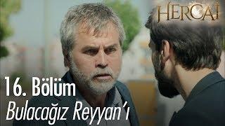 Bulacağız Reyyan'ı - Hercai 16. Bölüm