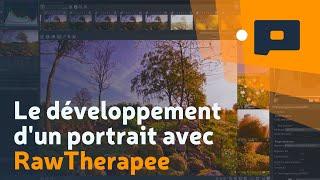 📷Apprendre la Photo - Le développement d'un portrait avec RawTherapee