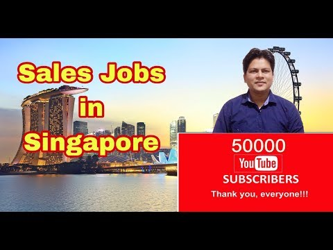 Sales Jobs In Singapore || 50000 Subscribers (Thank You)
