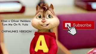 [Chipmunks Version] Riton x Oliver Heldens - Turn Me On ft. Vula Video