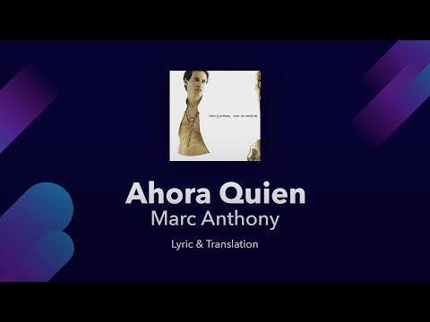 Marc Anthony - Ahora Quien Lyrics English and Spanish - English Translation / Subtitles