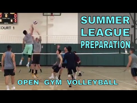SUMMER LEAGUE PREPARATION - Open Gym Volleyball 7/6/17