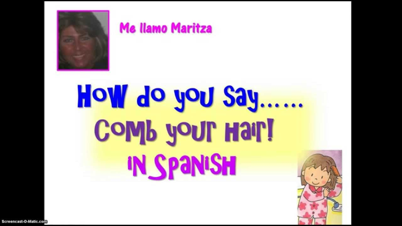 How Do You Say Comb Your Hair  In Spanish - Youtube-2889