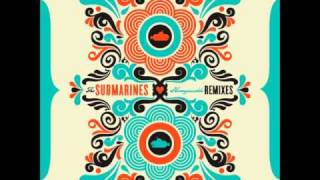 The Submarines - Brighter Discontent (Styrofoam Remix)