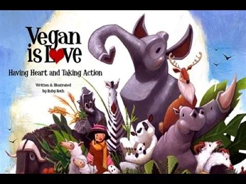 "TMV 10 - Children's book ""Vegan is Love"" Ruby Roth [Warning Graphic images]"