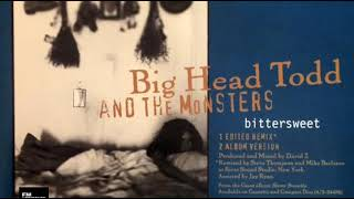 Big Head Todd And The Monsters - Bittersweet (LYRICS)