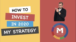 How to invest in 2020. My long term strategy (to get rich)