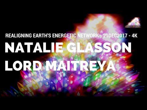 Lord Maitreya - Realigning Earth's Energy Networks - 21DEC2017 - 4K