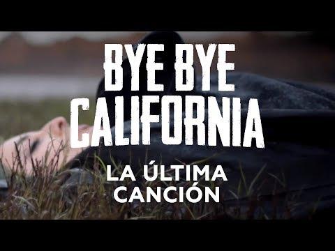 Bye Bye California - La última canción