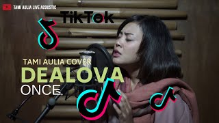 Download Dealova Once Tami Aulia Cover