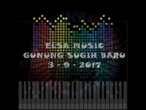 ELSA MUSIC TERBARU 2017 LIVE GUSBA
