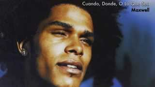 """Whenever, Wherever, Whatever: Cuando, Donde, O Lo Que Sea"" by Maxwell (Spanish Version)"