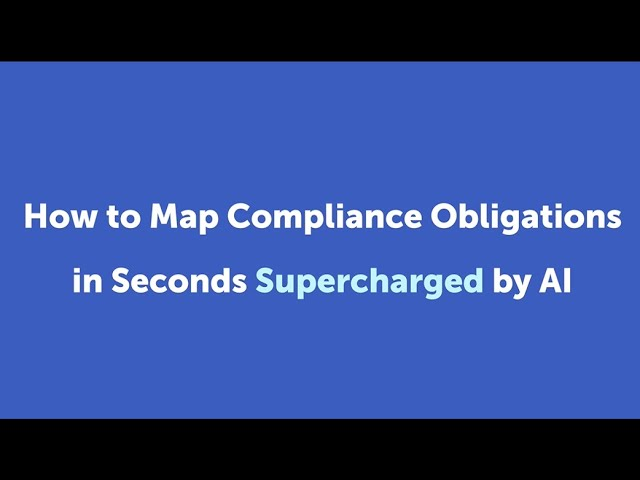 How to Map Compliance Obligations in Seconds Supercharged by AI