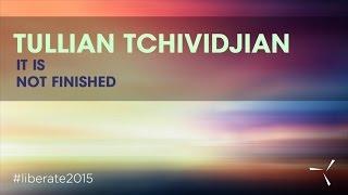 Tullian Tchividjian - Liberate 2015