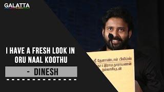 I Have A Fresh Look In Oru Naal Koothu - Dinesh