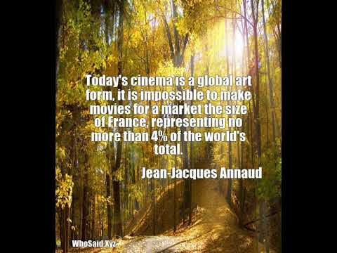 Jean-Jacques Annaud: Today's cinema is a global art form, it is impossible t......