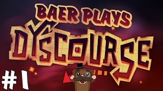 Baer Plays Dyscourse (Pt. 1) - Lost
