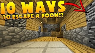 10 WAYS TO ESCAPE A ROOM IN MINECRAFT!?