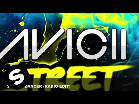 Avicii  Street Dancer Radio Edit