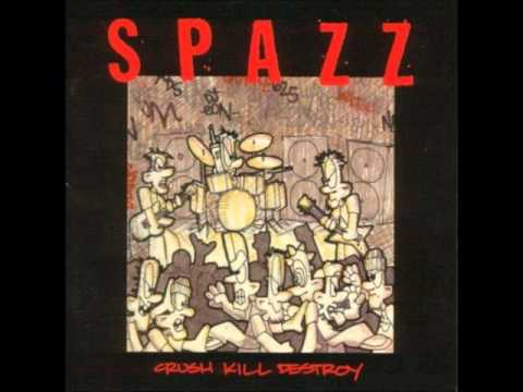 Spazz - Crush Kill Destroy [1999] FULL