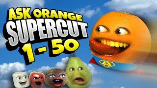 Annoying Orange - Ask Orange 1-50 SUPERCUT!! (Saturday Supercut)