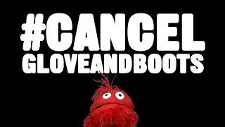 #CancelGloveandBoots