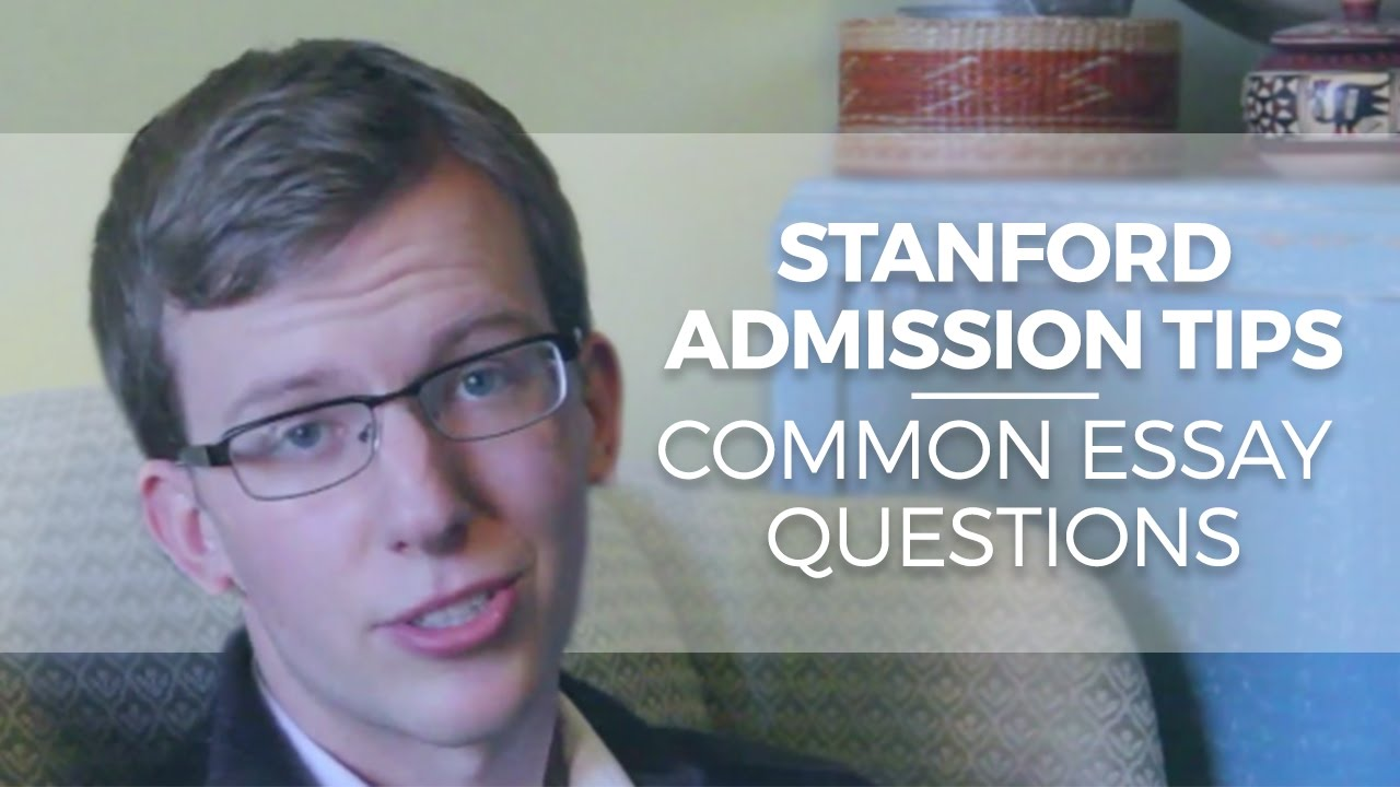 stanford admissions tips and common college essay questions
