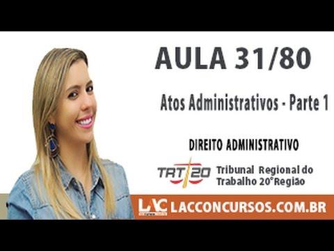 Aula 31/80 - Concurso TRT SE 2016 -  Atos Administrativo   Parte 1