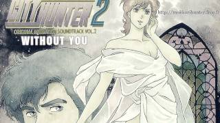 [City Hunter 2 OAS Vol.2] Without You [HD]