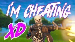 So I'm cheating in Fortnite xd