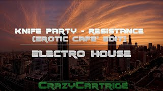 [Electro House] Knife Party - Resistance (Erotic Cafe