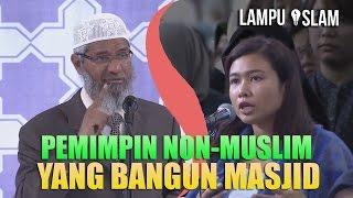 Tentang PEMIMPIN NON-MUSLIM yang BANGUN MASJID | Dr. Zakir Naik