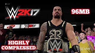 (96mb) DOWNLOAD WWE 2K17 REAL GAME HIGHLY COMPRESSED FOR ANDROID